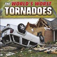 The World's Worst Tornadoes - John R. Baker