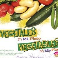 Vegetales en MiPlato/Vegetables on MyPlate - Mari Schuh