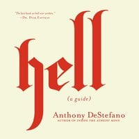 Hell: A Guide - Anthony DeStefano