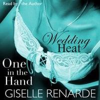 Wedding Heat: One in the Hand - Giselle Renarde