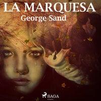 La marquesa - George Sand