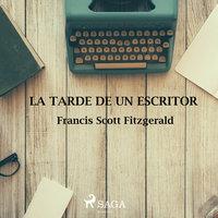 La tarde de un escritor - F. Scott Fitzgerald