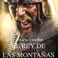 El rey de las montañas - Mario Escobar Golderos