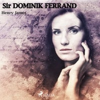 Sir Dominic Ferránd - Henry James