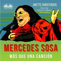 Mercedes Sosa - Más Que Una Canción - Anette Christensen