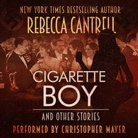 Cigarette Boy and Other Stories - Rebecca Cantrell