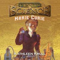 Marie Curie - Kathleen Krull