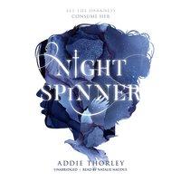Night Spinner - Addie Thorley