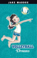 Volleyball Dreams - Jake Maddox