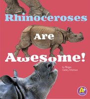 Rhinoceroses Are Awesome! - Allan Morey