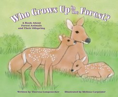 Who Grows Up in the Forest? - Theresa Longenecker