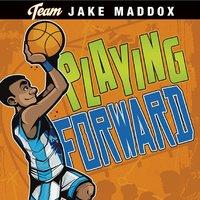 Playing Forward - Jake Maddox