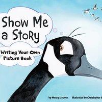 Show Me a Story - Nancy Loewen