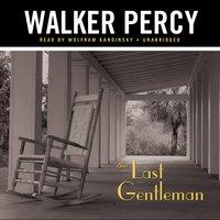 The Last Gentleman - Walker Percy