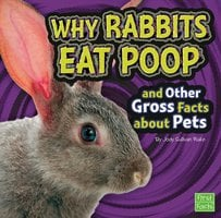 Why Rabbits Eat Poop and Other Gross Facts about Pets - Jody Rake