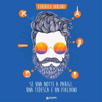 Se una notte a Parigi una tedesca e un italiano - Federico Iarlori