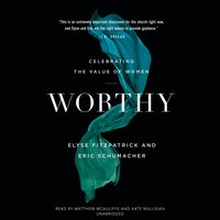 Worthy - Eric Schumacher, Elyse Fitzpatrick