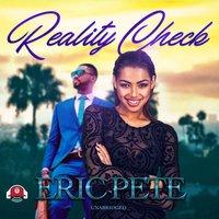 Reality Check - Eric Pete