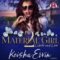 Material Girl 2 - Keisha Ervin