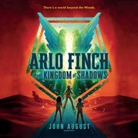 Arlo Finch in the Kingdom of Shadows - John August