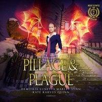 Pillage & Plague - Demitria Lunetta, Kate Karyus Quinn, Marley Lynn