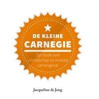 De kleine Carnegie - Jacqueline de Jong