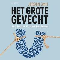 Het grote gevecht - Jeroen Smit