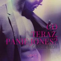 Co teraz, Panie Jones? - opowiadanie erotyczne - Camille Bech