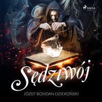 Sędziwój - Józef Bohdan Dziekoński