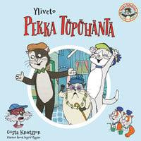 Yliveto Pekka Töpöhäntä - Gösta Knutsson