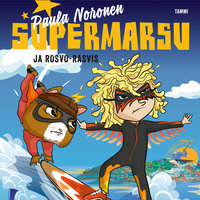Supermarsu ja Rosvo-Rasvis - Paula Noronen