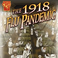 The 1918 Flu Pandemic - Katherine Krohn