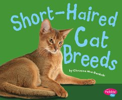 Short-Haired Cat Breeds - Christina Mia Gardeski