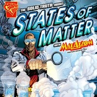 The Solid Truth about States of Matter with Max Axiom, Super Scientist - Agnieszka Biskup