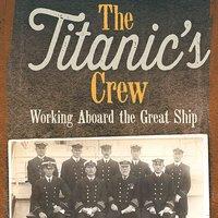 The Titanic's Crew - Terri Dougherty