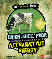 Onion Juice, Poop, and Other Surprising Sources of Alternative Energy - Mark Weakland