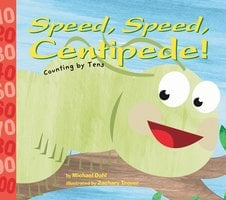 Speed, Speed Centipede! - Michael Dahl