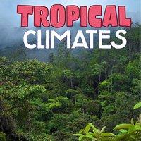 Tropical Climates - Cath Senker