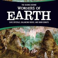 The Science Behind Wonders of Earth - Amie Leavitt