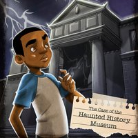 The Case of the Haunted History Museum - Steve Brezenoff