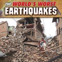 The World's Worst Earthquakes - John R. Baker