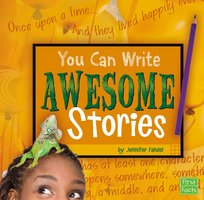 You Can Write Awesome Stories - Jennifer Fandel