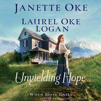 Unyielding Hope - Janette Oke, Laurel Oke Logan