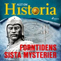 Forntidens sista mysterier - Allt om Historia