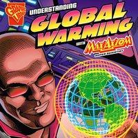 Understanding Global Warming with Max Axiom, Super Scientist - Agnieszka Biskup