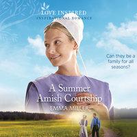 A Summer Amish Courtship - Emma Miller