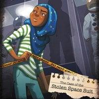 The Case of the Stolen Space Suit - Steve Brezenoff