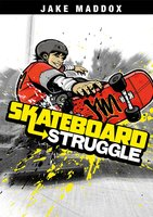 Skateboard Struggle - Jake Maddox