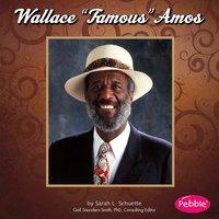 """Wallace """"Famous"""" Amos - Sarah Schuette"""