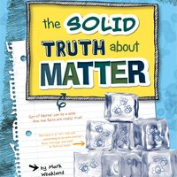 The Solid Truth about Matter - Mark Weakland